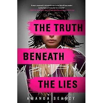 The Truth Beneath the Lies by The Truth Beneath the Lies - 9781524700
