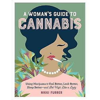 A Womans Guide to Cannabis by Nikki Furrer - 9781523502004 Book