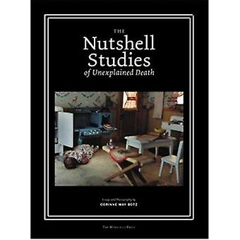 The Nutshell Studies of Unexplained Death by Corinne May Botz - Franc