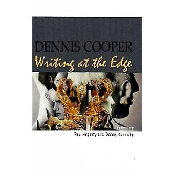 Dennis Cooper - Writing at the Edge by Paul Hegarty - Danny Kennedy -