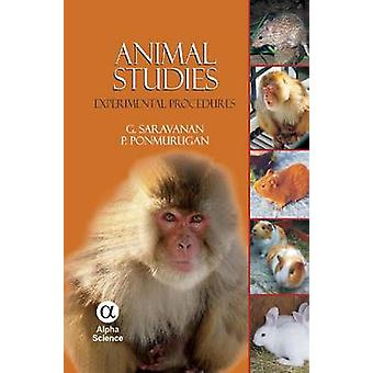 Animal Studies - Experimental Procedures by G Saravanan - P. Ponmuruga