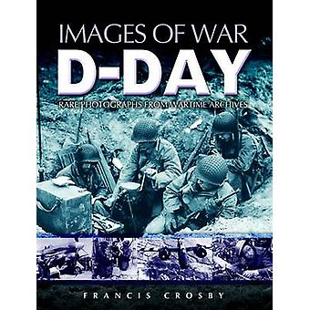D-Day by Francis Crosby - 9781844150779 Book