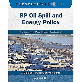 BP Oil Spill and Energy Policy (Perspectives Library: Modern Perspectives)
