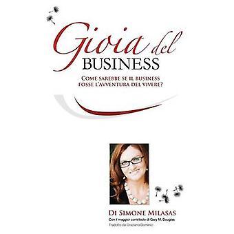 La Gioia del Business Joy of Business Italian por Milasas & Simone A.
