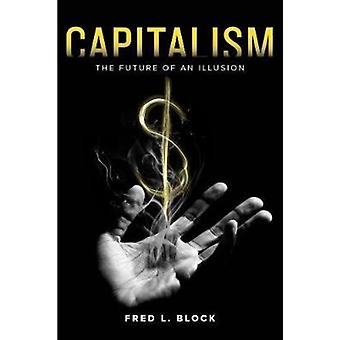 Capitalism by Block Fred L.