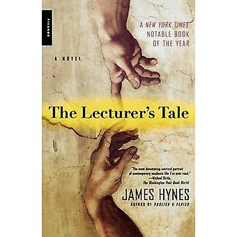 The Lecturer's Tale by James Hynes - Ma - 9780312287719 Book