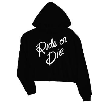 365 Printing Ride Or Die Womens Black Crop Hoodie Motivational Graduation Gift