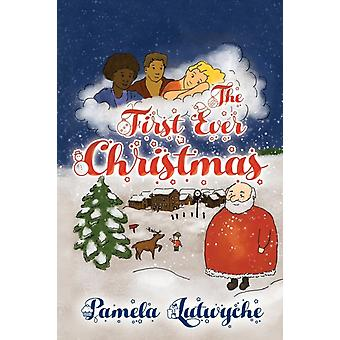 The First Ever Christmas by Lutwyche & Pamela