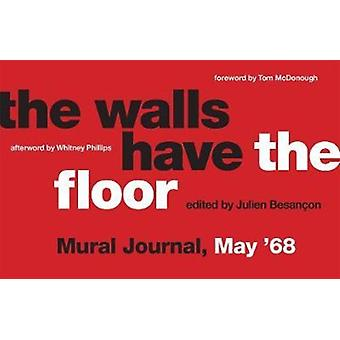 The Walls Have the Floor by Translated by Henry Vale & Afterword by Whitney Phillips & Foreword by Tom McDonough & Edited by Julien Besancon