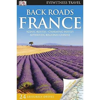 DK Eyewitness Back Roads France by DK Eyewitness
