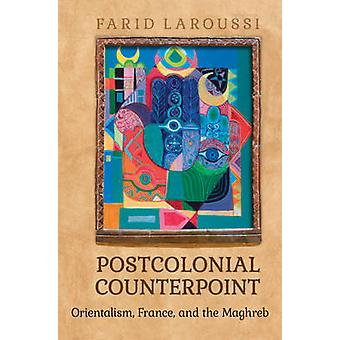 Postcolonial Counterpoint by Laroussi & Farid