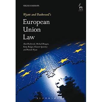 Wyatt and Dashwoods European Union Law by Michael Dougan