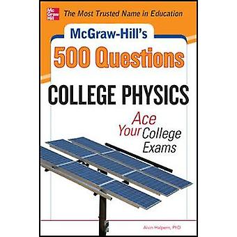 McGrawHills 500 College Physics Questions by Alvin Halpern