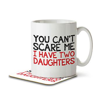 You Can't Scare Me I Have Two Daughters - Mug and Coaster
