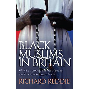 Black Muslims in Britain by Reddie & Richard S.