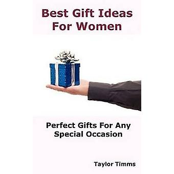 Best Gift Ideas For Women Perfect Gifts Ideas For Any Special Occasion by Timms & Taylor