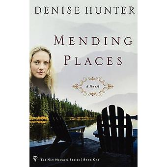 Mending Places by Hunter & Denise