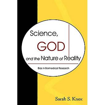 Science God and the Nature of Reality Bias in Biomedical Research by Knox & Sarah S.