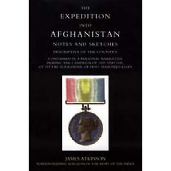 Expedition Into Afghanistan A Personal Narrative During the Campaign of 1839 and 1840. by Jamea Atkinson & Atkinson