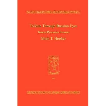 Tolkien Through Russian Eyes by Hooker & Mark T.