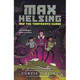 Max Helsing and the Thirteenth Curse by Curtis Jobling - 978060639334
