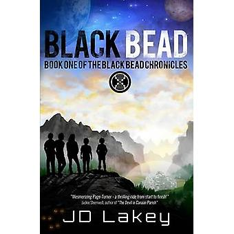Black Bead Book One of the Black Bead Chronicles by Lakey & J D