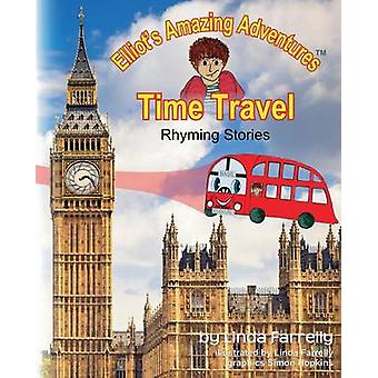 Elliots Amazing Adventures TIME TRAVEL Rhyming Stories by Farrelly & Linda