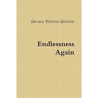 Endlessness Again by Helmick & Horace