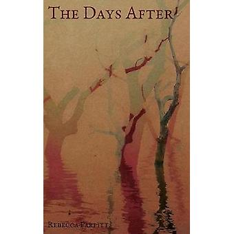 The Days After by Parfitt & Rebecca