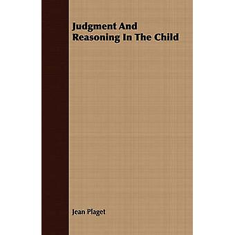Judgment And Reasoning In The Child by Plaget & Jean