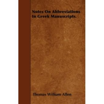 Notes On Abbreviations In Greek Manuscripts. by Allen & Thomas William