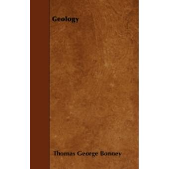 Geology by Bonney & Thomas George