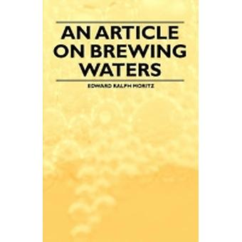 An Article on Brewing Waters by Moritz & Edward Ralph