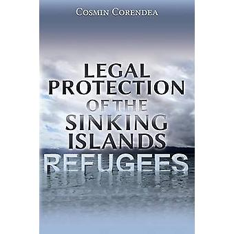 Legal Protection of the Sinking Islands Refugees by Corendea & Cosmin
