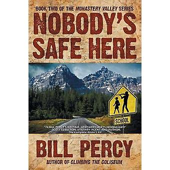 Nobodys Safe Here by Percy & Bill