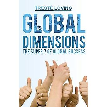Global Dimensions The Super 7 of Global Success by Loving & Treste