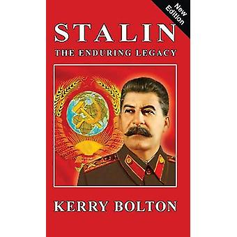 Stalin  The Enduring Legacy by Bolton & Kerry