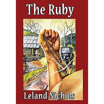 The Ruby by Nichols & Leland