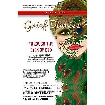 Grief Diaries Through the Eyes of DID by Cheldelin Fell & Lynda