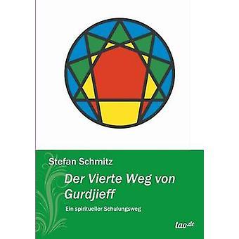 Der Vierte Weg von Gurdjieff by Schmitz & Stefan