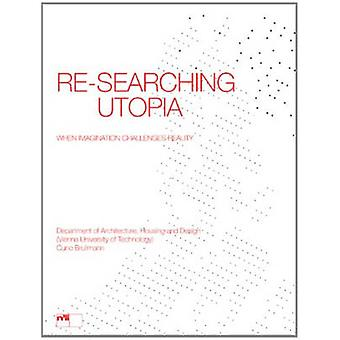 Re-Searching Utopia - When Imagination Challenges Reality by Vienna Te