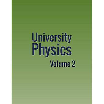 University Physics Volume 2 by Moebs & William