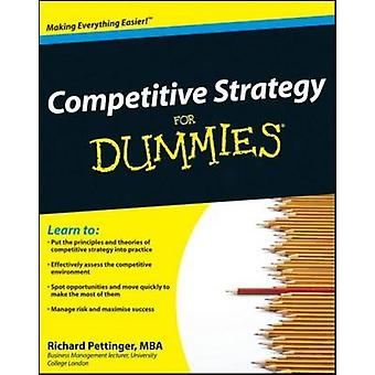 Competitive Strategy For Dummies by Pettinger & Richard