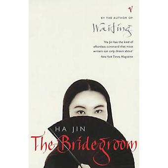 The Bridegroom by Ha Jin - 9780099422174 Book