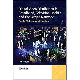 Digital Video Distribution in Broadband - Television - Mobile and Con