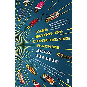 The Book of Chocolate Saints by Jeet Thayil - 9780571336111 Book
