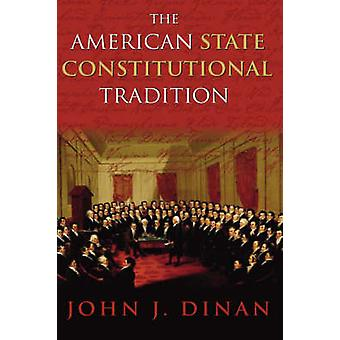 A Tradição Constitucional do Estado Americano por John J. Dinan - 978070