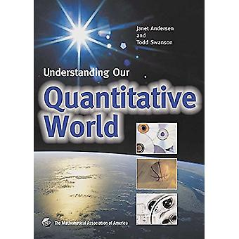 Understanding Our Quantitative World by Janet Andersen - 978088385738