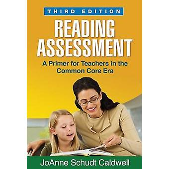 Reading Assessment - A Primer for Teachers in the Common Core Era (3rd