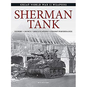 Sherman Tank - History * Design * Specifications * Combat Performance